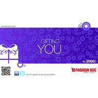 Fashion Bug Gift Voucher Rs.2000/=